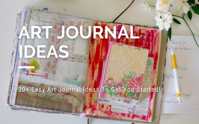 20+ Easy Art Journal Ideas To Get You Started!