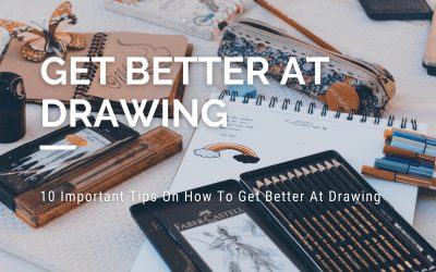 10 Important Tips On How To Get Better At Drawing