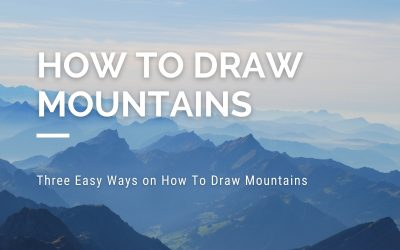 How to Draw Mountains in Three Easy Ways