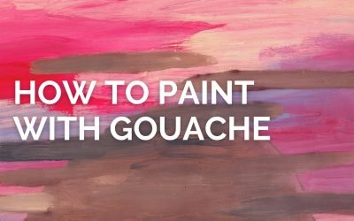 A Beginner's Guide on How To Paint with Gouache